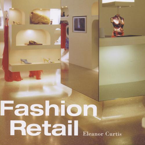Fashion Retail  John Wiley & Sons; England 2007