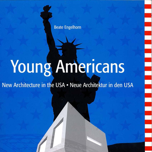 Young Americans: New Architecture in the USA  DOM Publishers; Berlin  2007