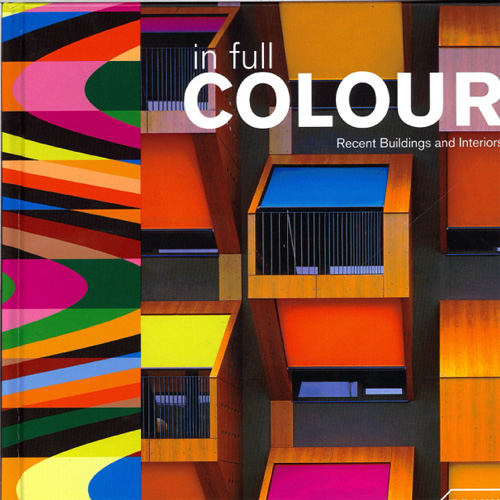 In Full Colour: Recent Buildings and Interiors  Braun Publishing; Berlin 2008