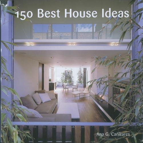 150 Best House Ideas  Collins Design; New York 2005