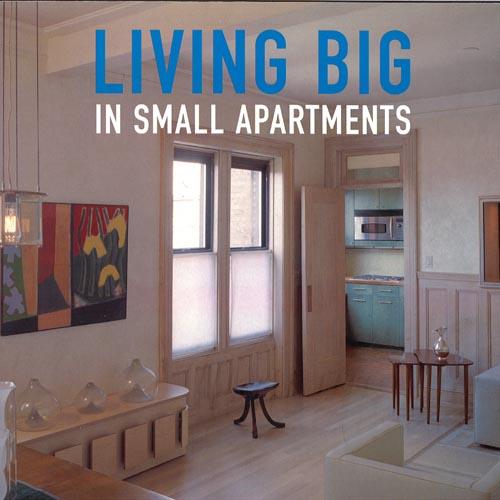 Living Big in Small Apartments  Harper Design; New York 2005