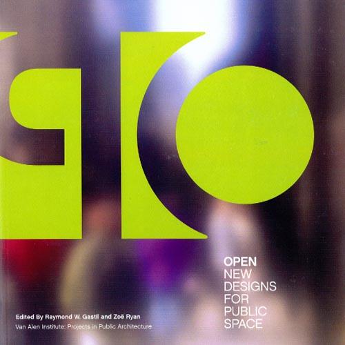 OPEN: New Designs for Public Space  Van Alen Institute; New York 2004