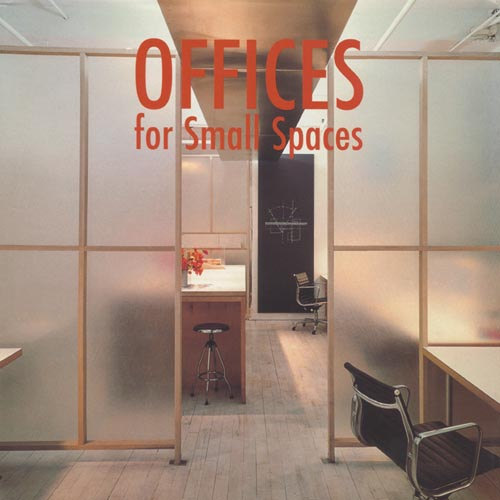 Offices for Small Spaces  Harper Collins; New York 2004
