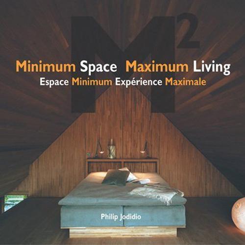 Minimum Space Maximum Living  Images Publishing Group; Australia 2006