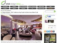 "Retail Design Blog  ""Virgin Atlantic JFK Clubhouse""  July 11, 2013"