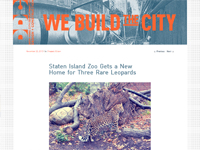 "We Build the City  ""Staten Island Zoo Gets a New Home for Three Rare Leopards"" November 22, 2013"