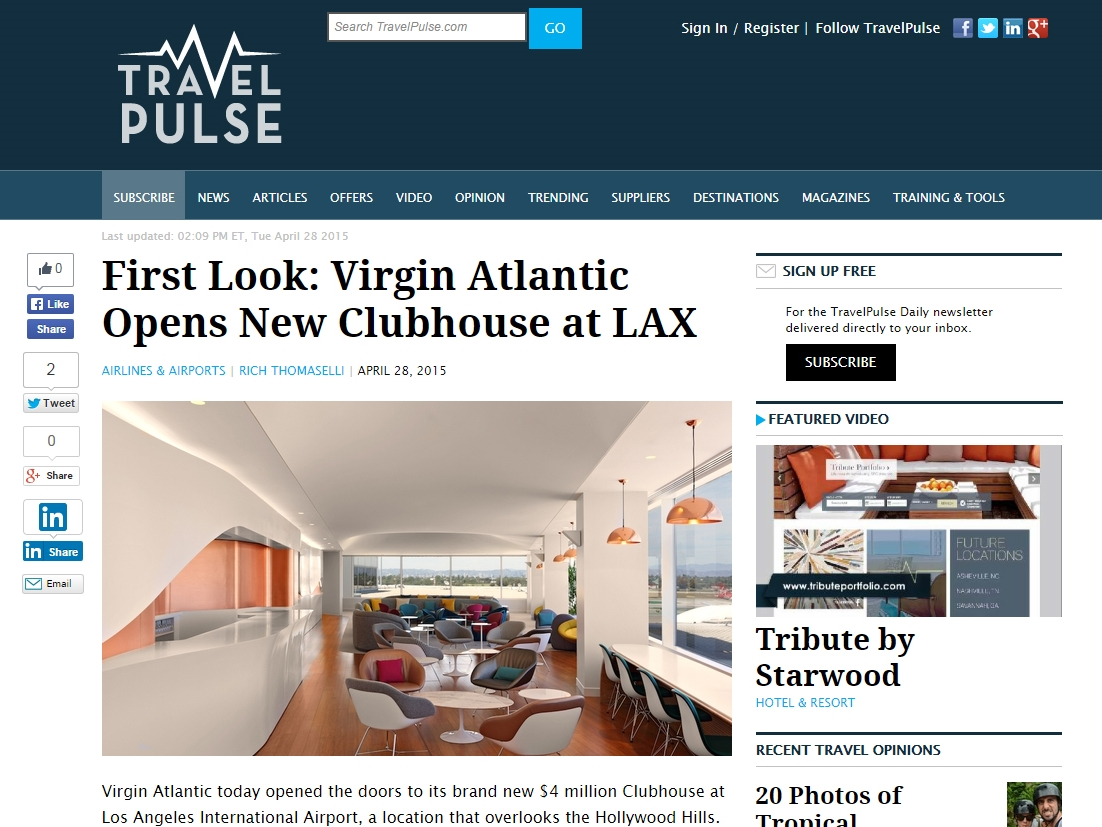 "Travel Pulse  ""First Look: Virgin Atlantic Opens New Clubhouse at LAX"" April 28, 2015"