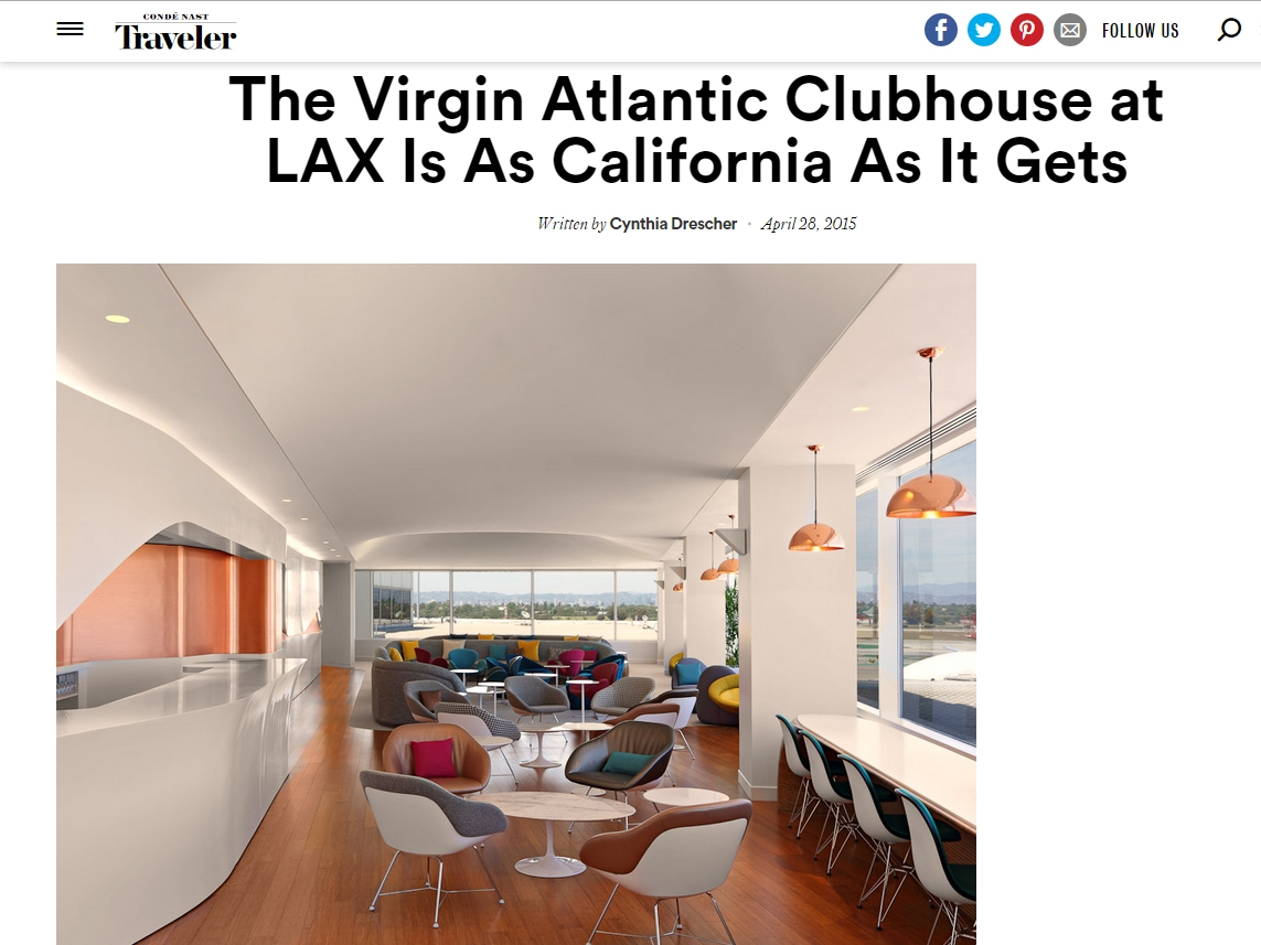 "Conde Nast Traveler  ""The Virgin Atlantic Clubhouse at LAX is as California as it Gets"" April 28, 2015"