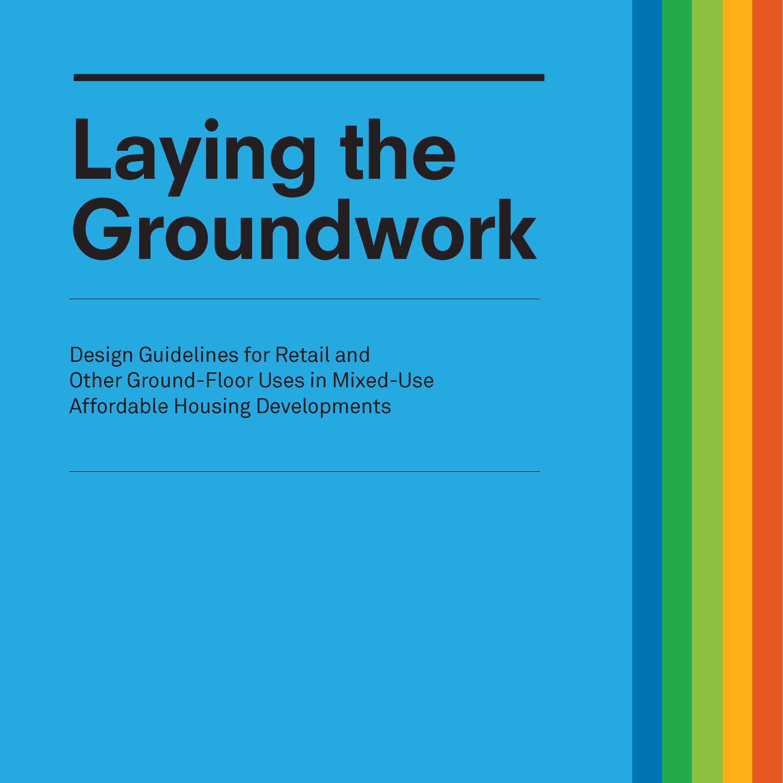 Laying the Groundwork: Design Guidelines and Other Ground-Floor Uses in Mixed-Use Affordable Housing Developments  2016 US