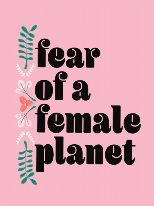 Fear of the Female Planet was inspired by the lyrics of Kim Gorden from Sonic Youth. The older I get, the more I appreciate influential feminists of our time. These empowering quotes were illustrated and composited using Photoshop and Procreate.