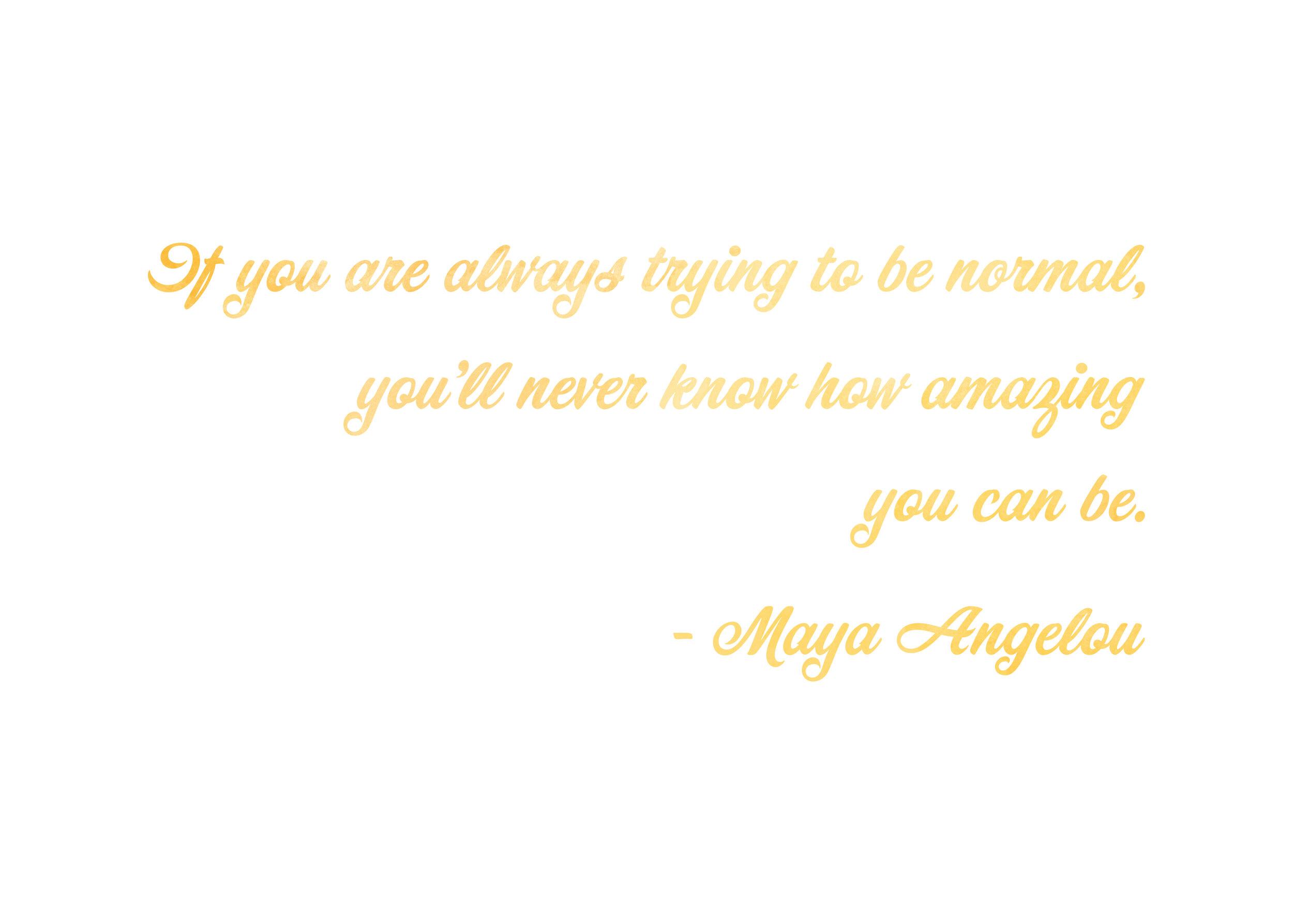 Maya-Angelou-Quote-Gold-Cursive.jpg