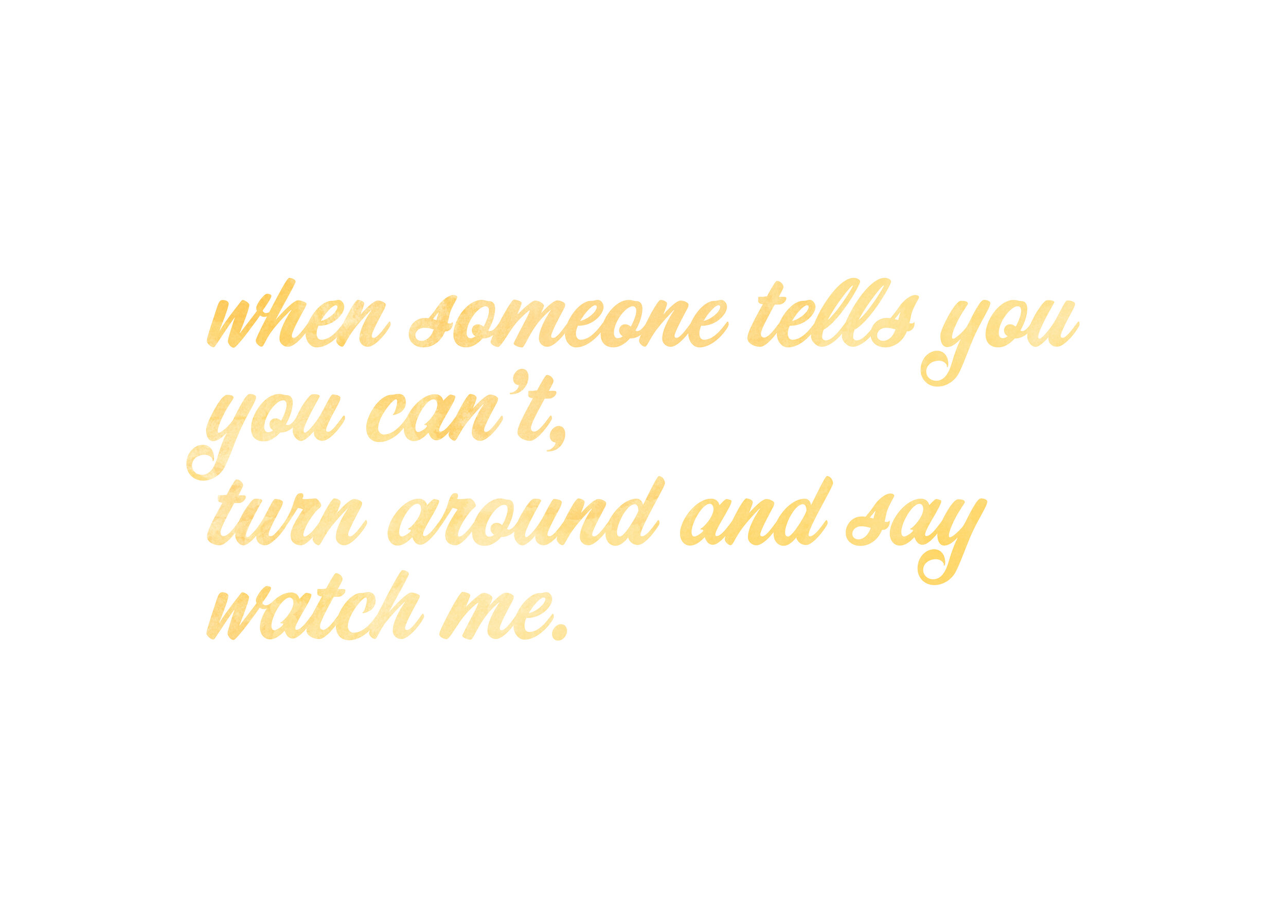 Watch-Me-Quote-Gold-Cursive.jpg