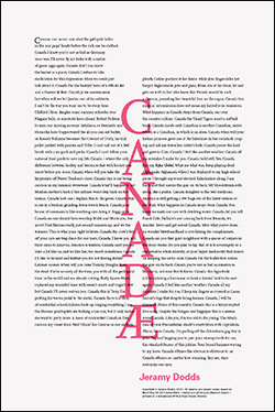 """Canadæ  by Jeramy Dodds     In """"Canadæ"""" Jeramy Dodds attempts to re-write our national anthem with Ginsberg's hand on his pen.    Designed and printed by Malcolm Sutton, this attractive 12"""" x 18"""" broadside rendering of Jeramy Dodds' poem was produced on a Vandercook SP15 at Kozo Studio in the Spring of 2013. Printed in two clours on acid-free paper, it is a limited to 52 numbered and signed copies.     Published by BookThug.      Price: $45.00 CAD"""