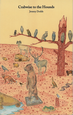 Crabwise to the Hounds      * Winner of the Trillium Book Award for Poetry  * Shortlisted for the Griffin Poetry Prize  * Shortlisted for the Gerald Lampert Award   * Read an except from  Crabwise to the Hounds  here    Price: $16.95 CAD    Cover Art by Michael Krueger