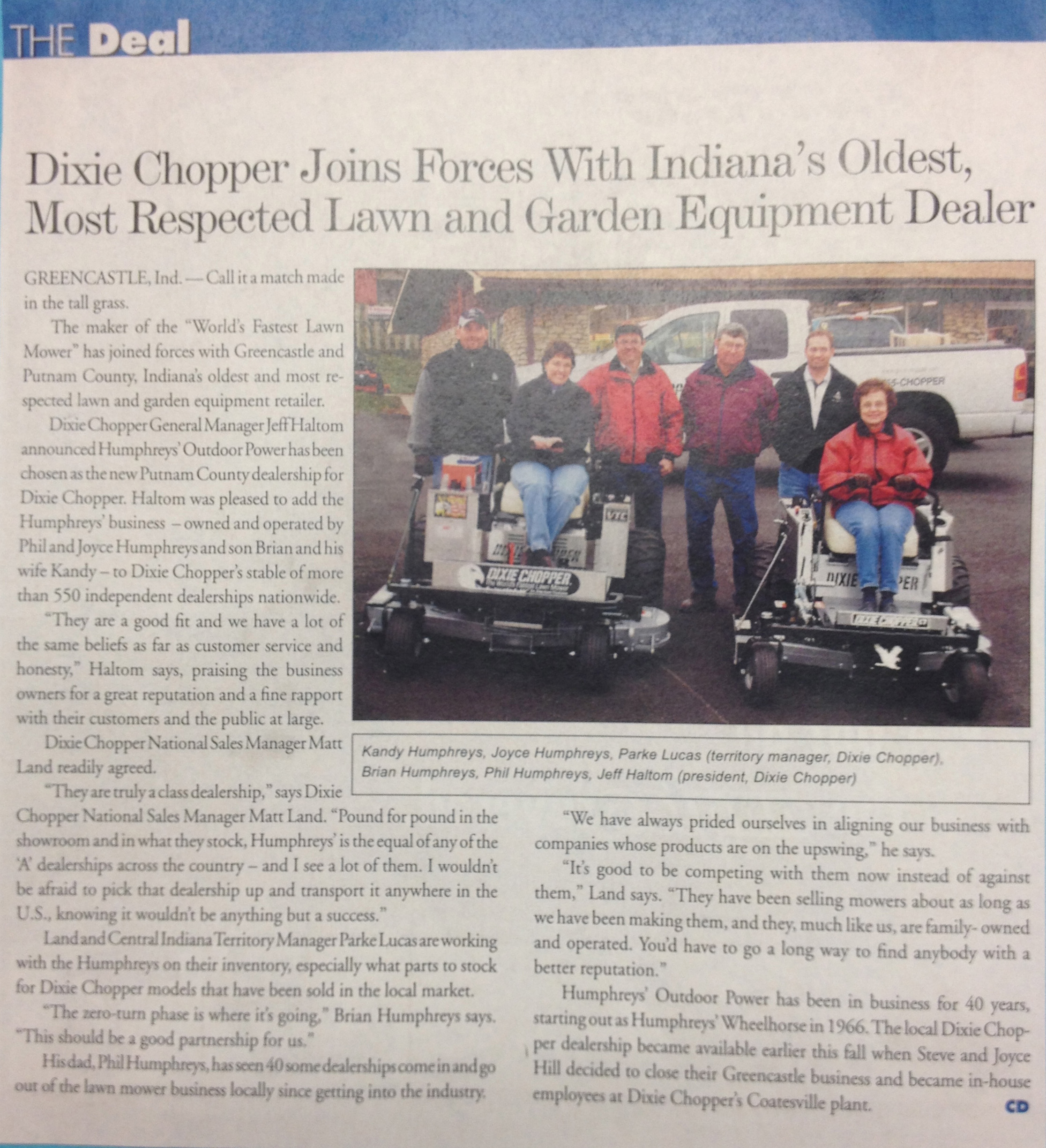 In 2005 we started carrying the local brand of Dixie Chopper!