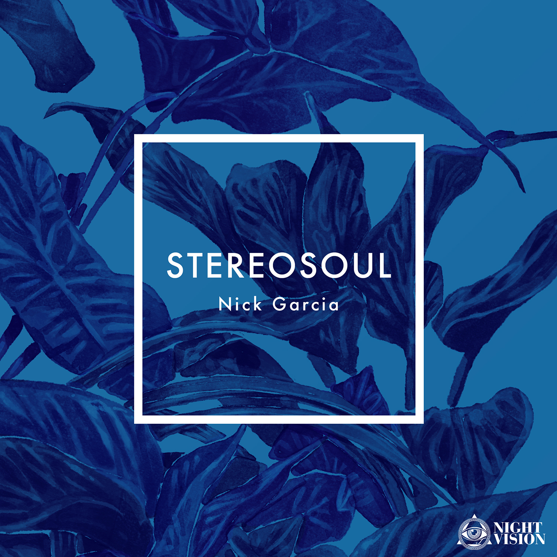 Nick Garcia - Stereosoul EP