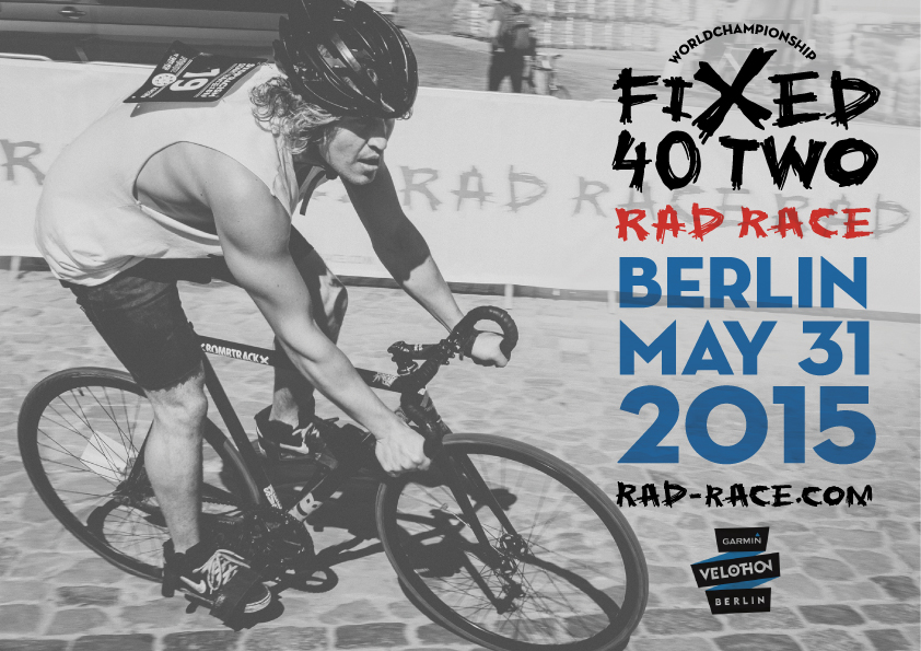 REGIster now for the rad race fixed42 world championships, berlin may 31st 2015