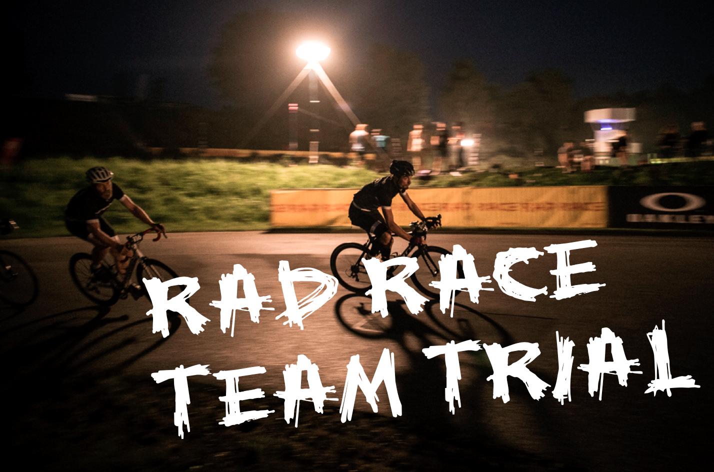 RAD RACE Team Time Trial