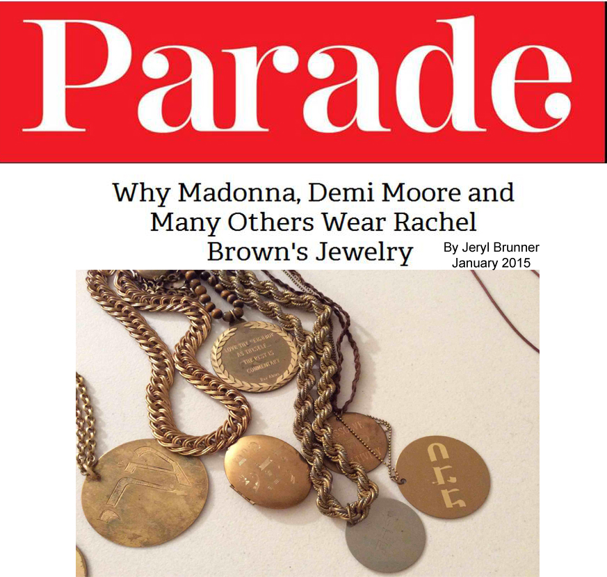 Parade Magazine article featuring Rachel Brown by Jeryl Brunner.      Why Madonna, Demi Moore and Many Others Wear Rachel Brown Jewelry