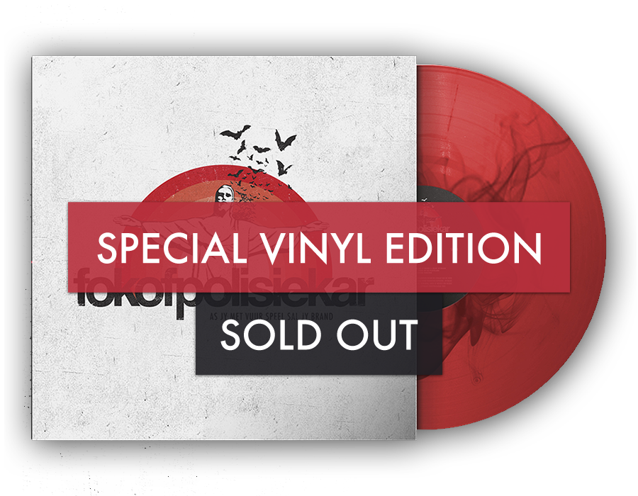 SPECIAL EDITION VINYL (SOLD OUT)    Limited Special Edition ''As Jy Met Vuur Speel Sal Jy Brand'' Vinyl will be on sale on tour