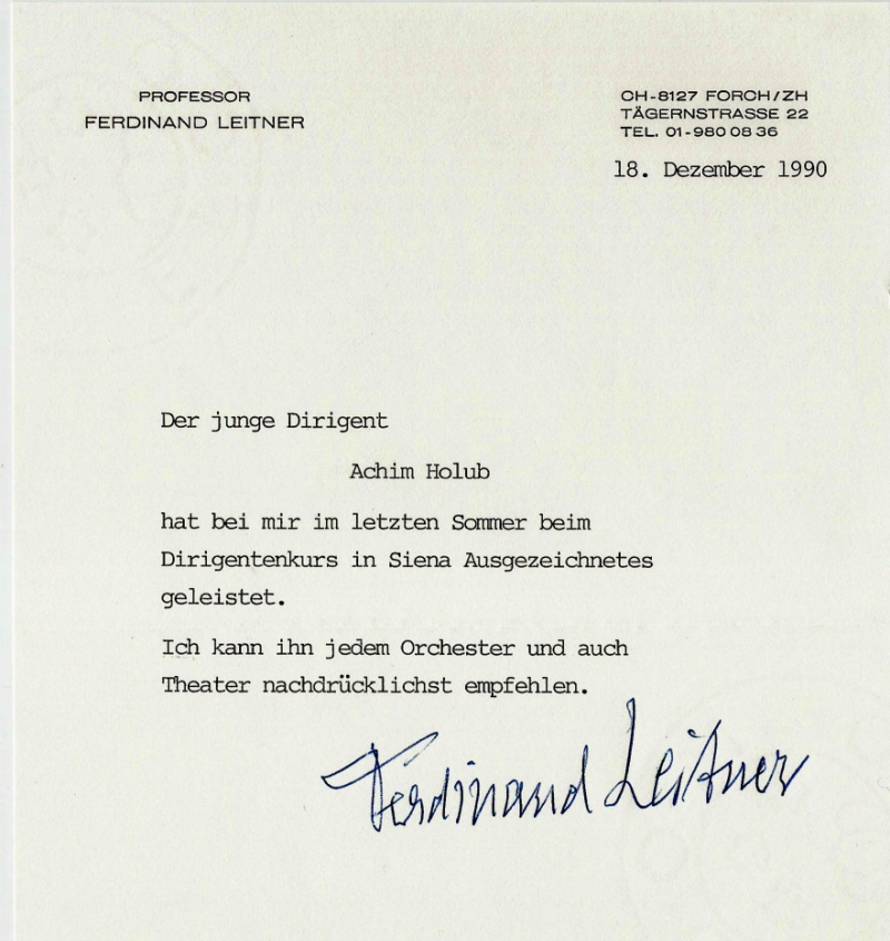 Letter of Recommendation by  Ferdinand Leitner  who was according to Robert C. Bachmann [Grosse Interpreten im Gespräch, dtv 1978, page 90] together with Rudolf Kempe and Eugen Jochum the greates German conductor of his generation.