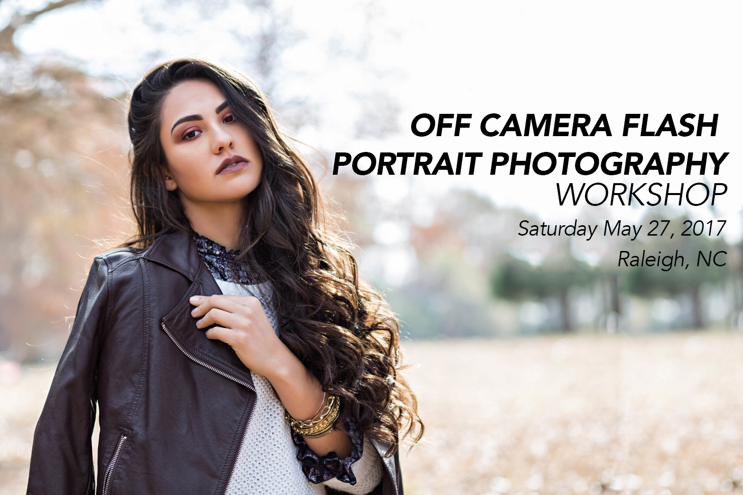 OFF Camera Flash Portrait Photography Workshop-   Raleigh, NC