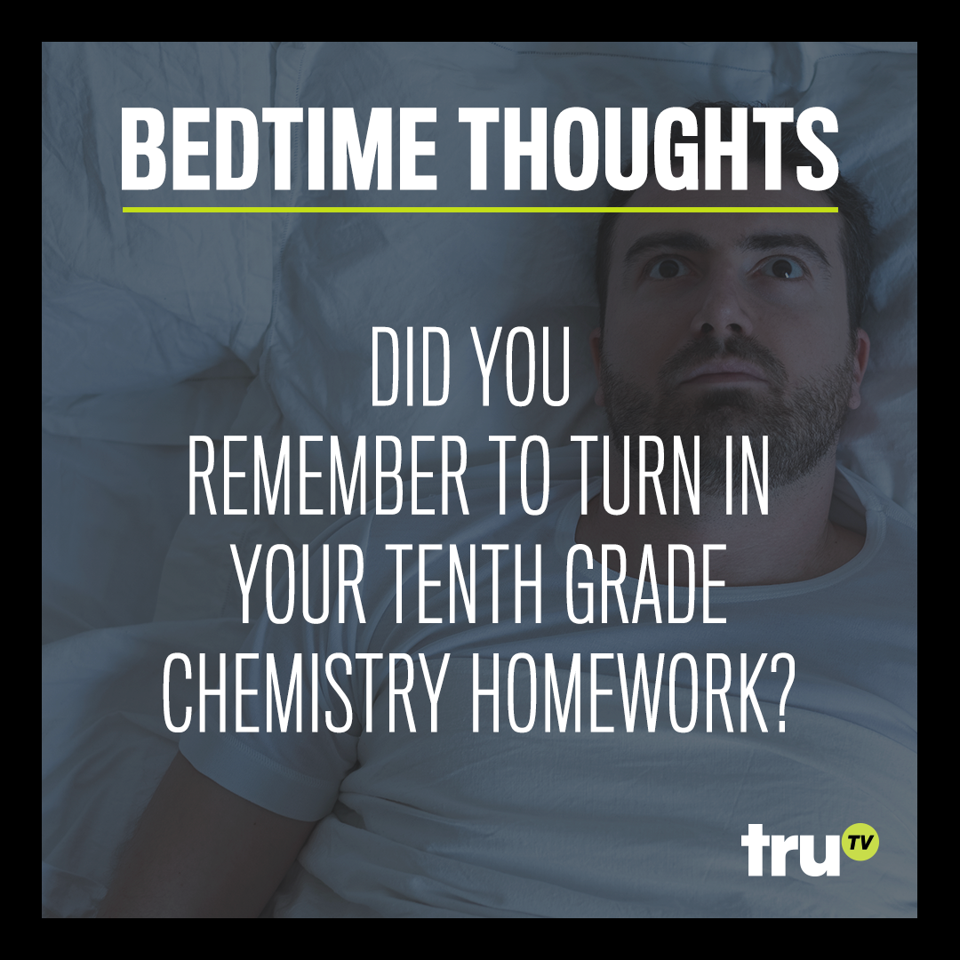 truTV--Bedtime-Thoughts-Homework.png