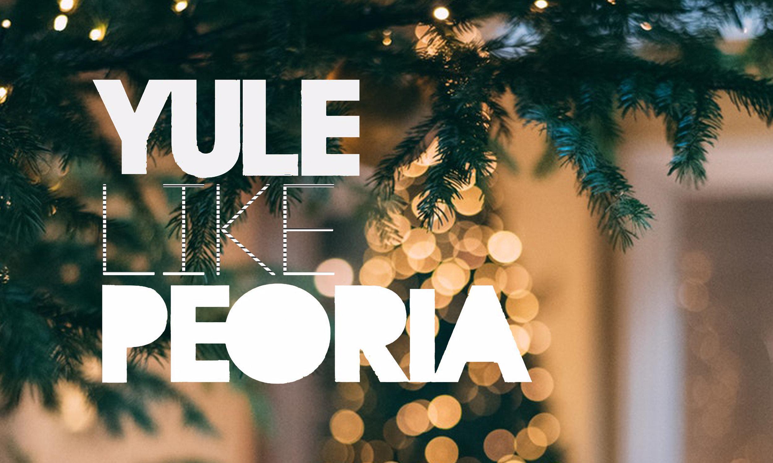 YuleLikePeoria.jpg