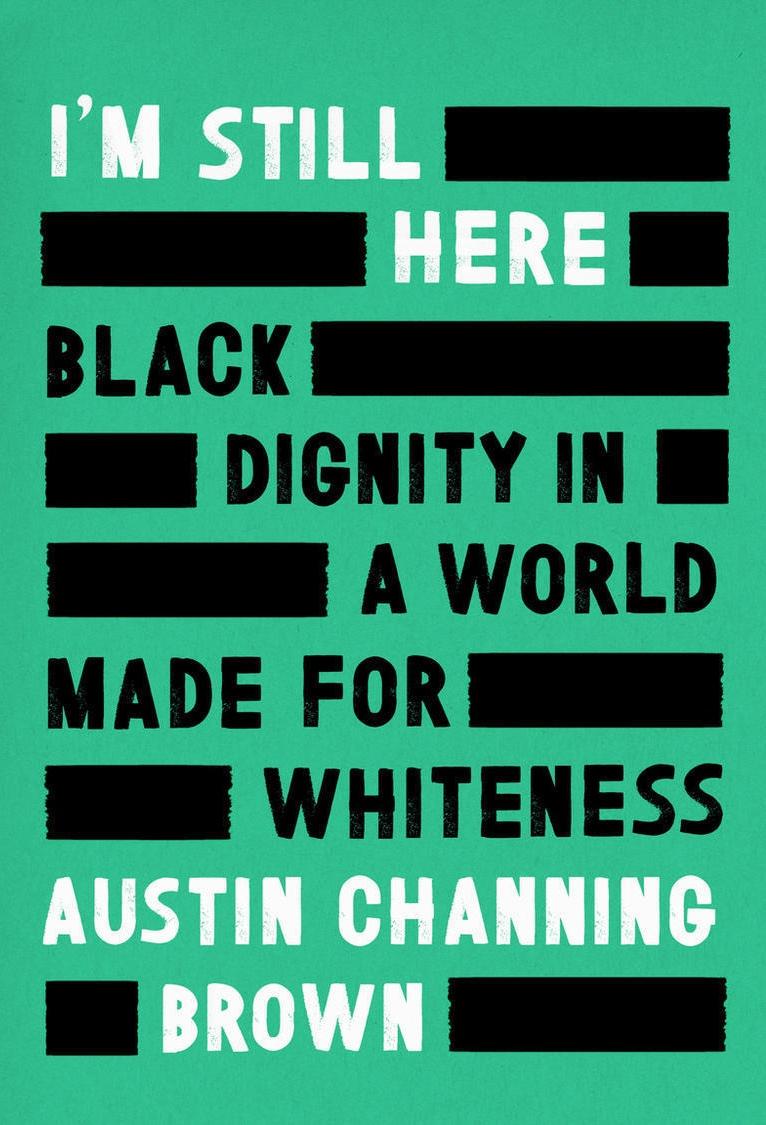 ct-books-austin-channing-brown-im-still-here-20180514.jpg