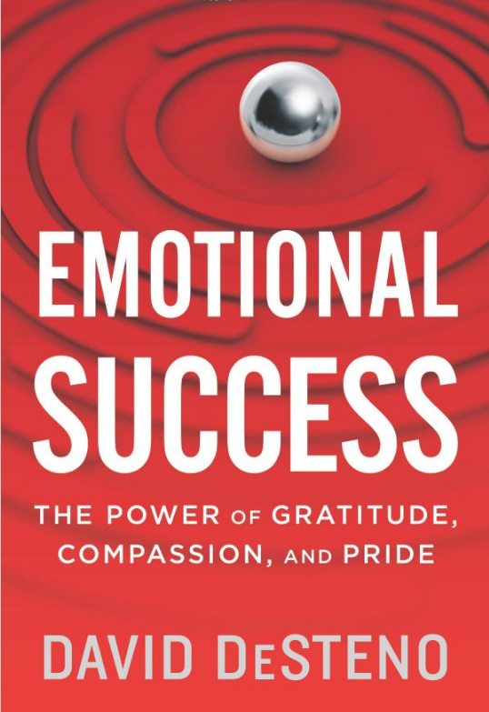 Emotional Success The Power of Gratitude, Compassion and Pride