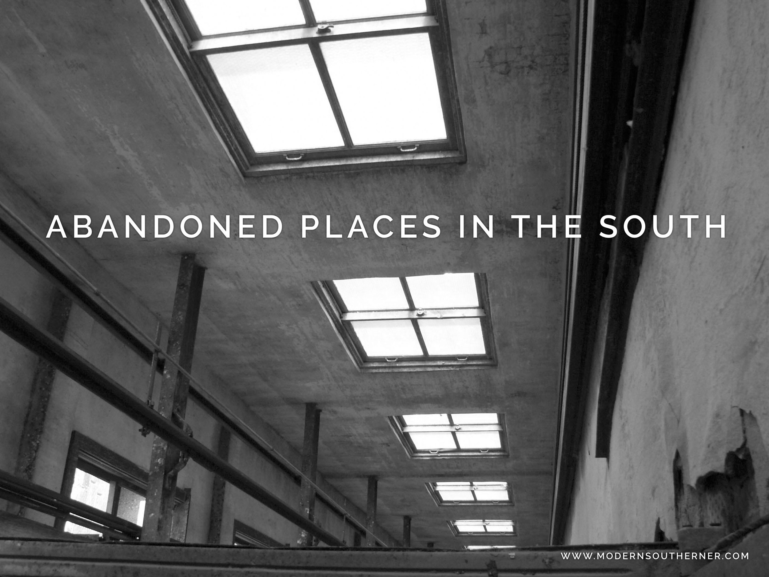 Abandoned Places In The South - Modern Southerner