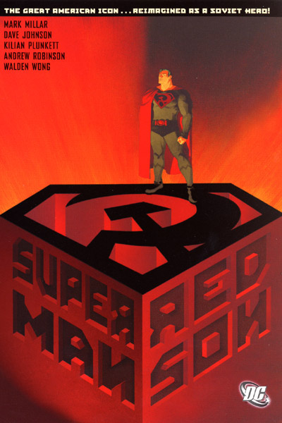 Superman: Red Son   (Cover art from DC Comics. Licensed under Fair Use of copyrighted material in the context of  Superman: Red Son  via  Wikipedia .)