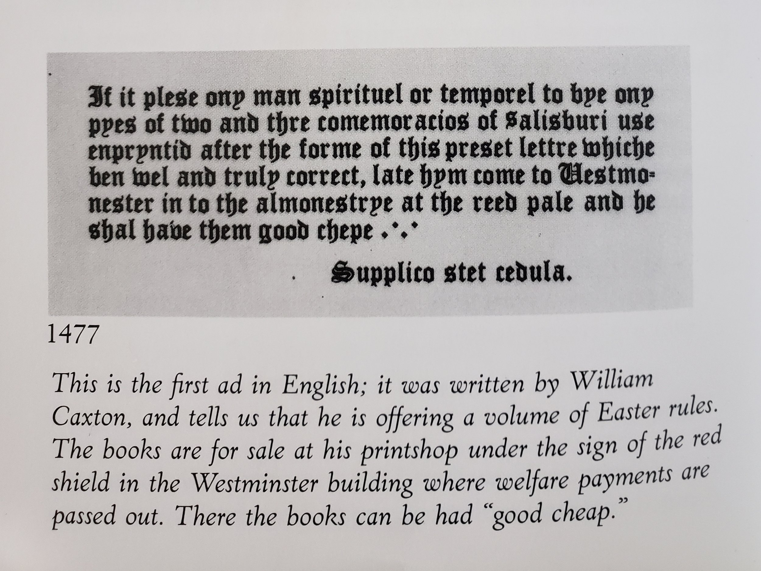 Good, cheap, but not fast! The first known ad in English. Photo from   Advertising in America: The First 200 Years  .