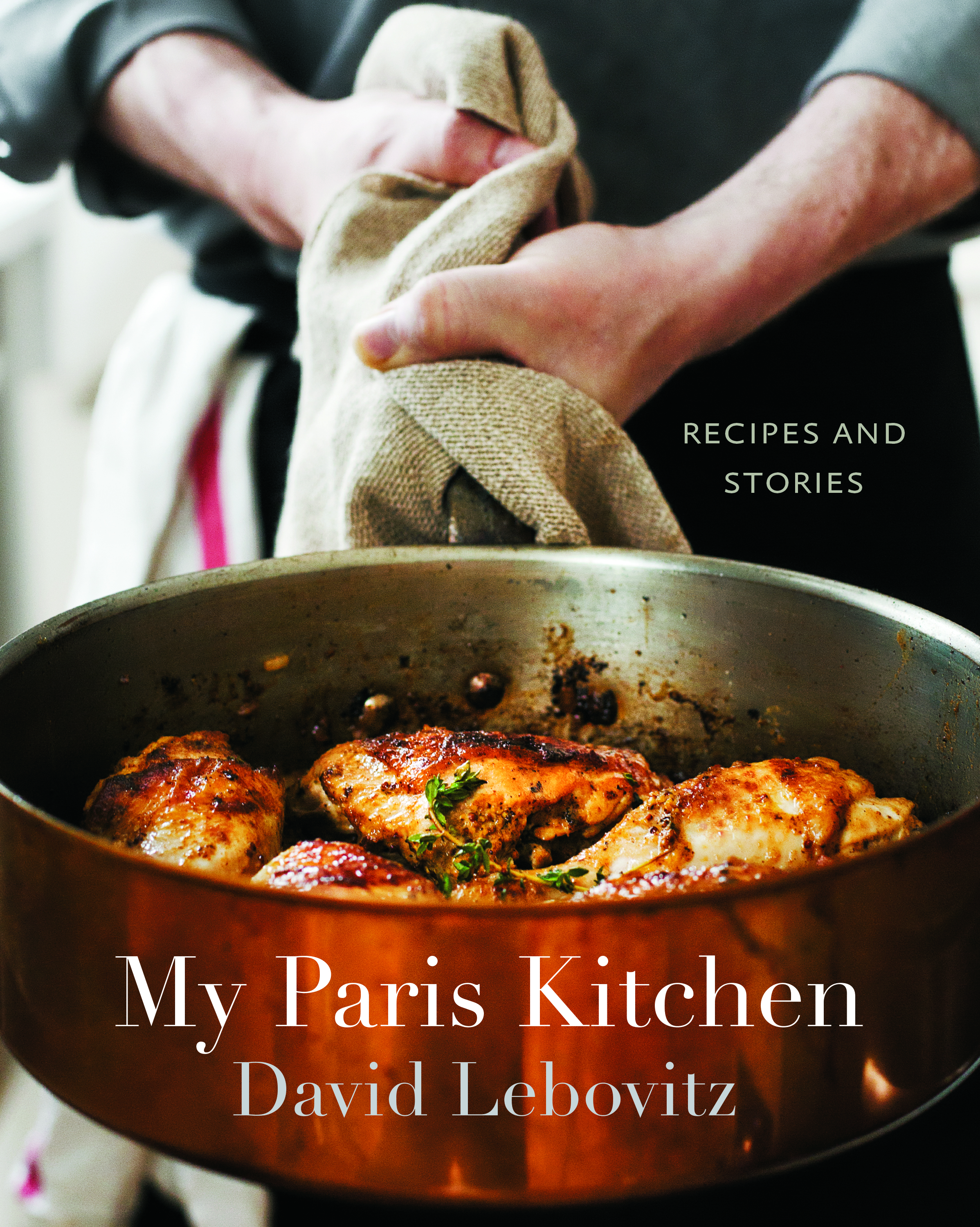 Yes, I would very much like to eat that chicken.   My Paris Kitchen   is released this week from Ten Speed Press.