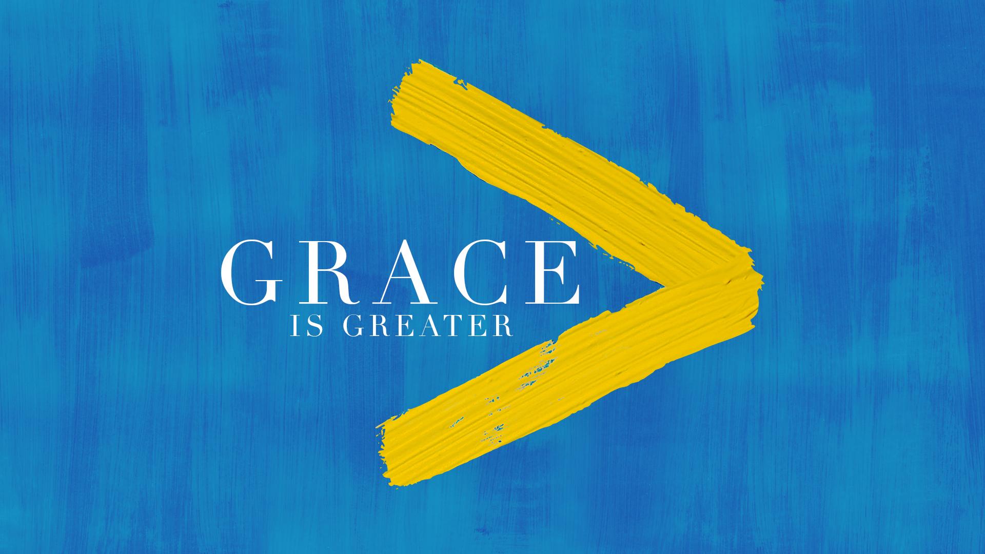 Grace-is-Greater_Title Slide.jpg