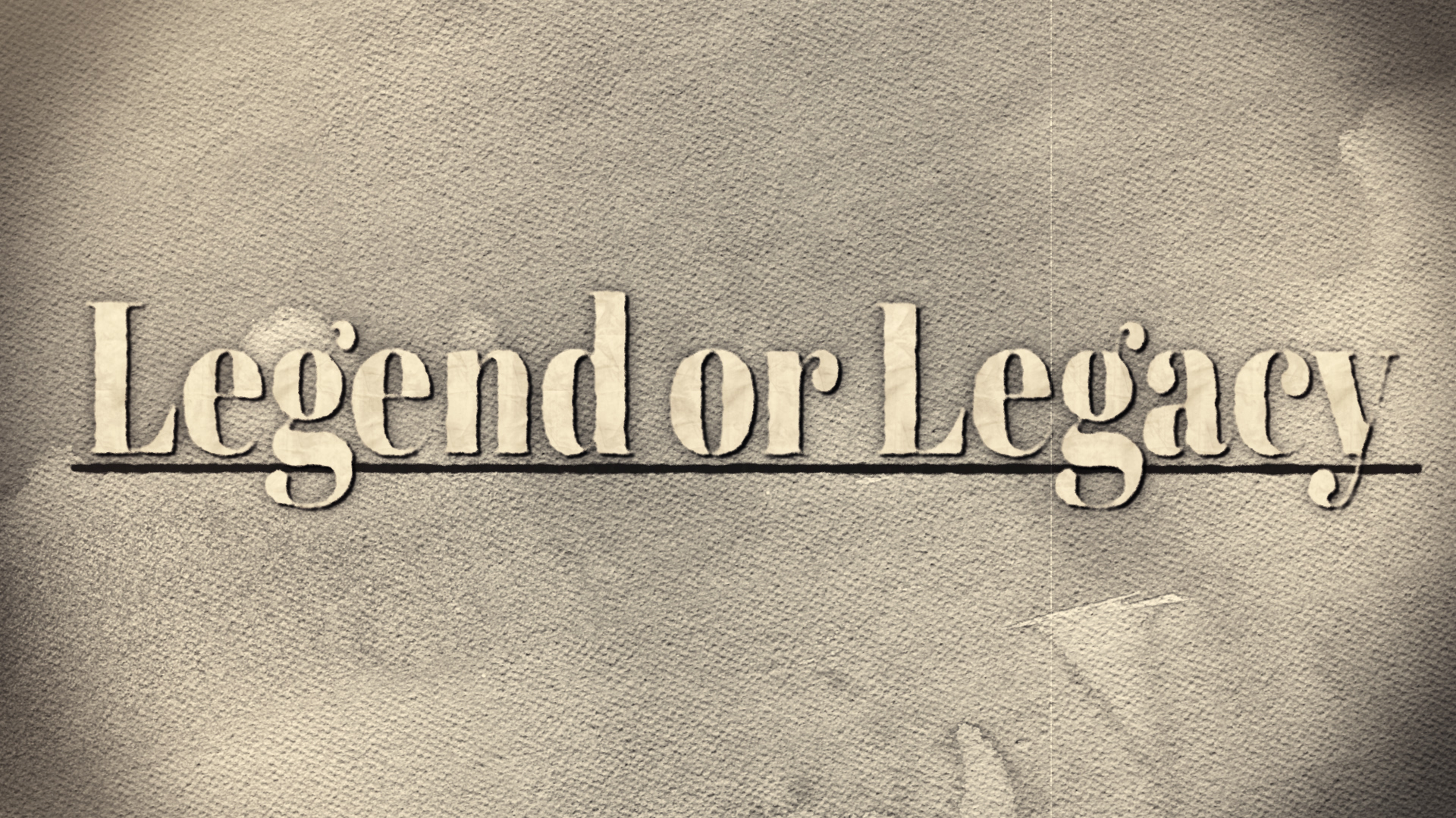 legend or legacy (Converted)0.jpg