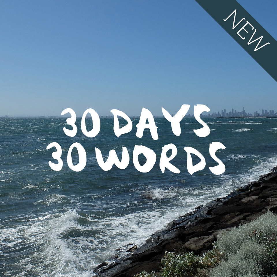 30 DAYS 30 WORDS