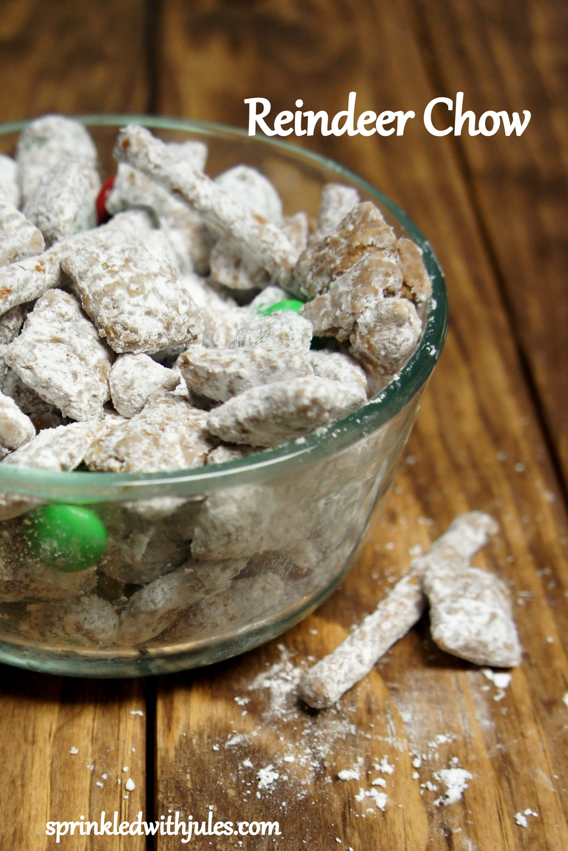 Reindeer Chow A K A Puppy Chow Sprinkled With Jules