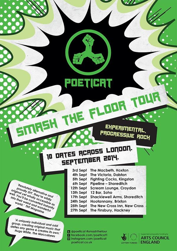 Smash the Tour – Poeticat's 10 date London tour kicks off at The Macbeth!    With roots in London and Lisbon, Poeticat is an energetic and unique rock band infusing elements of progressive, experimental and psychedelic music with a punk attitude.    With support from Mind of a Lion - a new wave alternative/indie band with  their own unique effect & Boss Terror –jingly progressively jangly indie. Tickets £5.  Early bird deal: buy online before Aug 29th & pay no booking fee. Buy advance tickets to all 6 self-produced gigs & get a free bespoke tour specific Poeticat t-shirt!  Smash the Tour is supported using public funding by the National Lottery through Arts Council England.