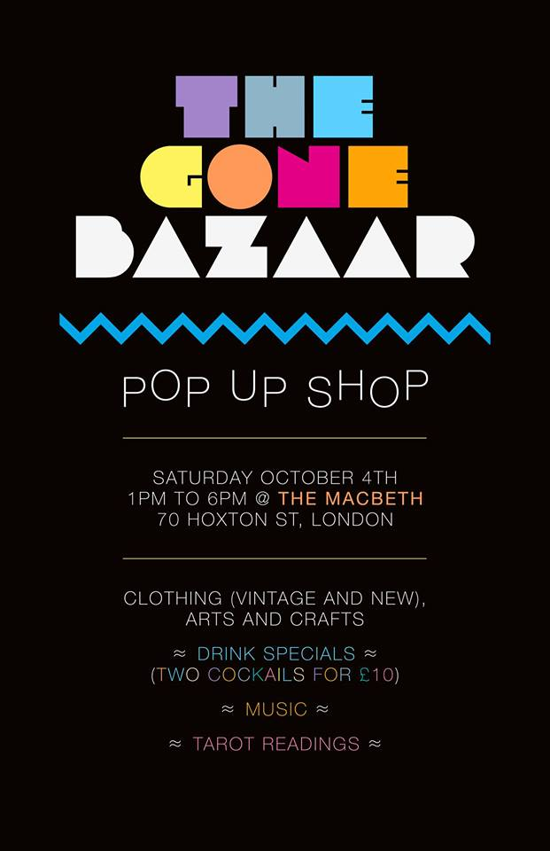 ::::Browse and buy from London's best independent designers, vintage sellers, artists + more while enjoying drink specials from The Macbeth, tarot readings and music::::   FREE ENTRY   Saturday October 4th   1pm to 6pm
