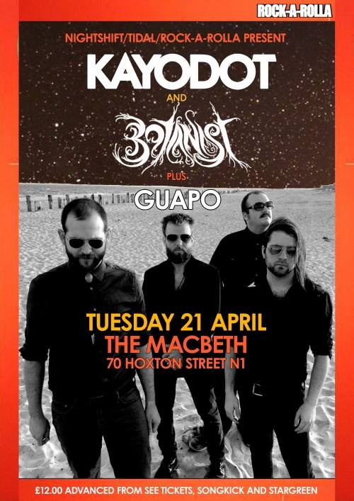 Nightshift Promotions   and   Tidal Concerts   with   Rock-A-Rolla Magazine   present...    Kayo Dot   (USA)   and   Botanist   (USA)    plus:   Guapo    Price: £12.00 adv.   Doors: 7pm   Curfew: 11:30pm ............................................................................ About:   KAYO DOT Kayo Dot is an American avant-garde group formed in 2003 by Toby Driver after the break-up of maudlin of the Well, releasing their debut album Choirs of the Eye on John Zorn's Tzadik Records that same year.  BOTANIST Botanist is the musical project of American musician Otrebor, who formerly ran the online music magazine Maelstrom.