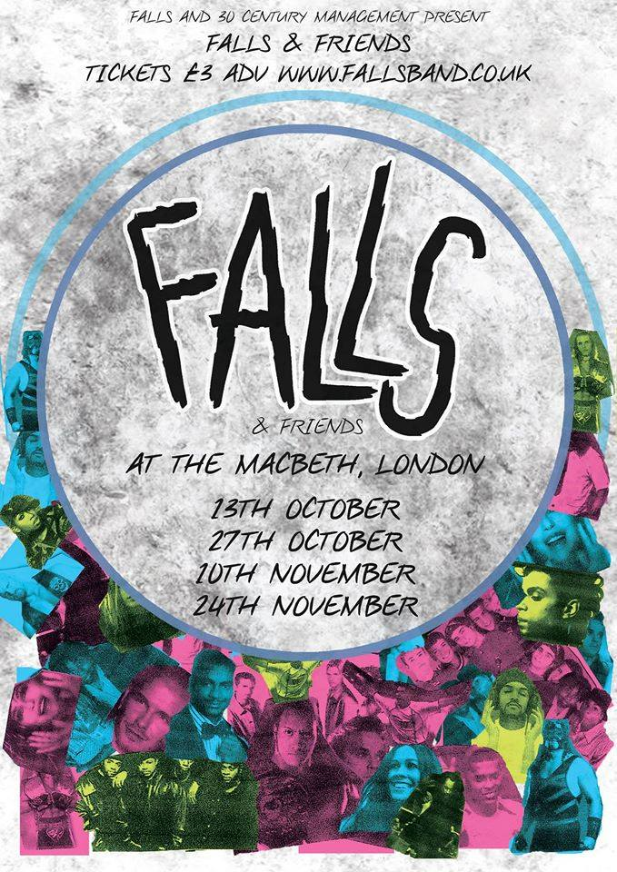 """FALLS & Thirty Century Management Presents:    FALLS & FRIENDS SHOW #1 - ALLUSONDRUGS    13/10/2016   £3adv from ticket link above.   18+    Every two weeks throughout October & November we will be taking over The Macbeth of Hoxton and bringing some of our favourite bands with us.    For Show #1 - we have our VERY special guests:   Allusondrugs   Five piece Yorkshire based HUNKS. Enormous hooks that will chew through your brain and never leave. You know the score.    """"A trippy injection of bulldozing riffs, hypnotic vocals and mosh pit igniting fury… Grunge revivalism is in rude health, thanks to riff-hungry bands such as Allusondrugs and Dinosaur Pile Up' - Q Magazine  http://www.allusondrugs.com/"""