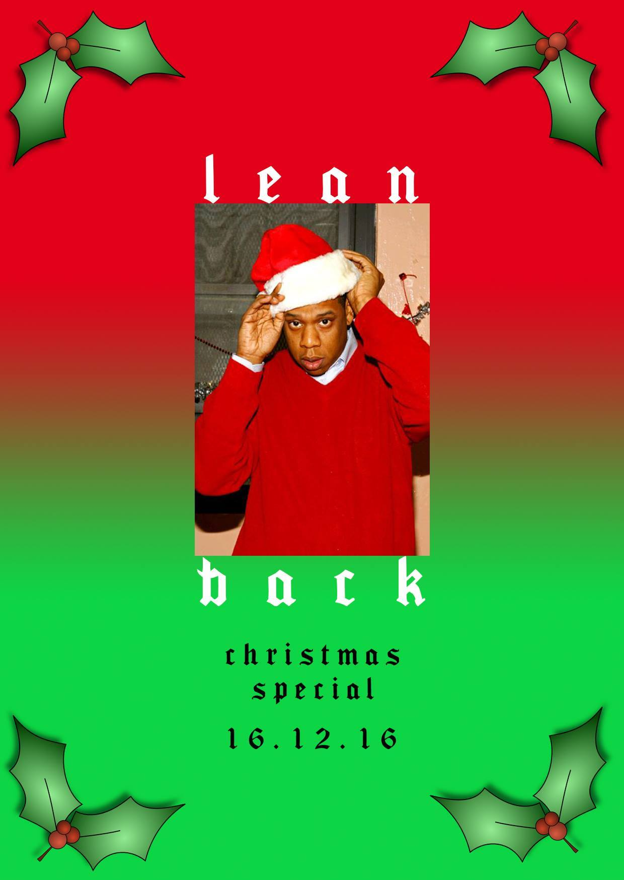 LEAN BACK IS BACK    Strictly 2000's Hip Hop and RnB... All. Night.    ***LUDACRISTMAS SPECIAL***    FREE b4 10pm     £5 after all night - bring ID    DJs   oh annie oh  &  William Michael  & friends