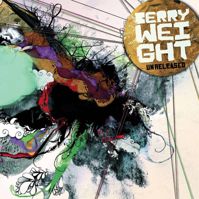 Berry Weight: Unreleased