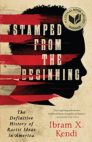The National Book Award winning history of how racist ideas were created, spread, and deeply rooted in American society.  Some Americans insist that we're living in a post-racial society. But racist thought is not just alive and well in America--it is more sophisticated and more insidious than ever. And as award-winning historian Ibram X. Kendi argues, racist ideas have a long and lingering history, one in which nearly every great American thinker is complicit.  In this deeply researched and fast-moving narrative, Kendi chronicles the entire story of anti-black racist ideas and their staggering power over the course of American history. He uses the life stories of five major American intellectuals to drive this history: Puritan minister Cotton Mather, Thomas Jefferson, abolitionist William Lloyd Garrison, W.E.B. Du Bois, and legendary activist Angela Davis.  As Kendi shows, racist ideas did not arise from ignorance or hatred. They were created to justify and rationalize deeply entrenched discriminatory policies and the nation's racial inequities.  In shedding light on this history, Stamped from the Beginning offers us the tools we need to expose racist thinking. In the process, he gives us reason to hope.