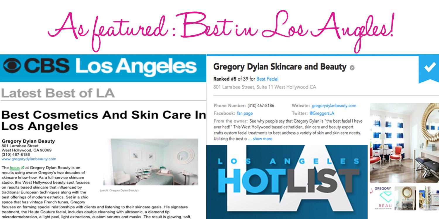 "See why people say that Gregory Dylan Skincare and Beauty is ""the best facial I have ever had!"". Featured on CBS Los Angeles and the Los Angeles Hot List and West Hollywood Magazine winner for ""Best Day Spa, 2017"" See PRESS page for more editorial featuring Gregory Dylan!"