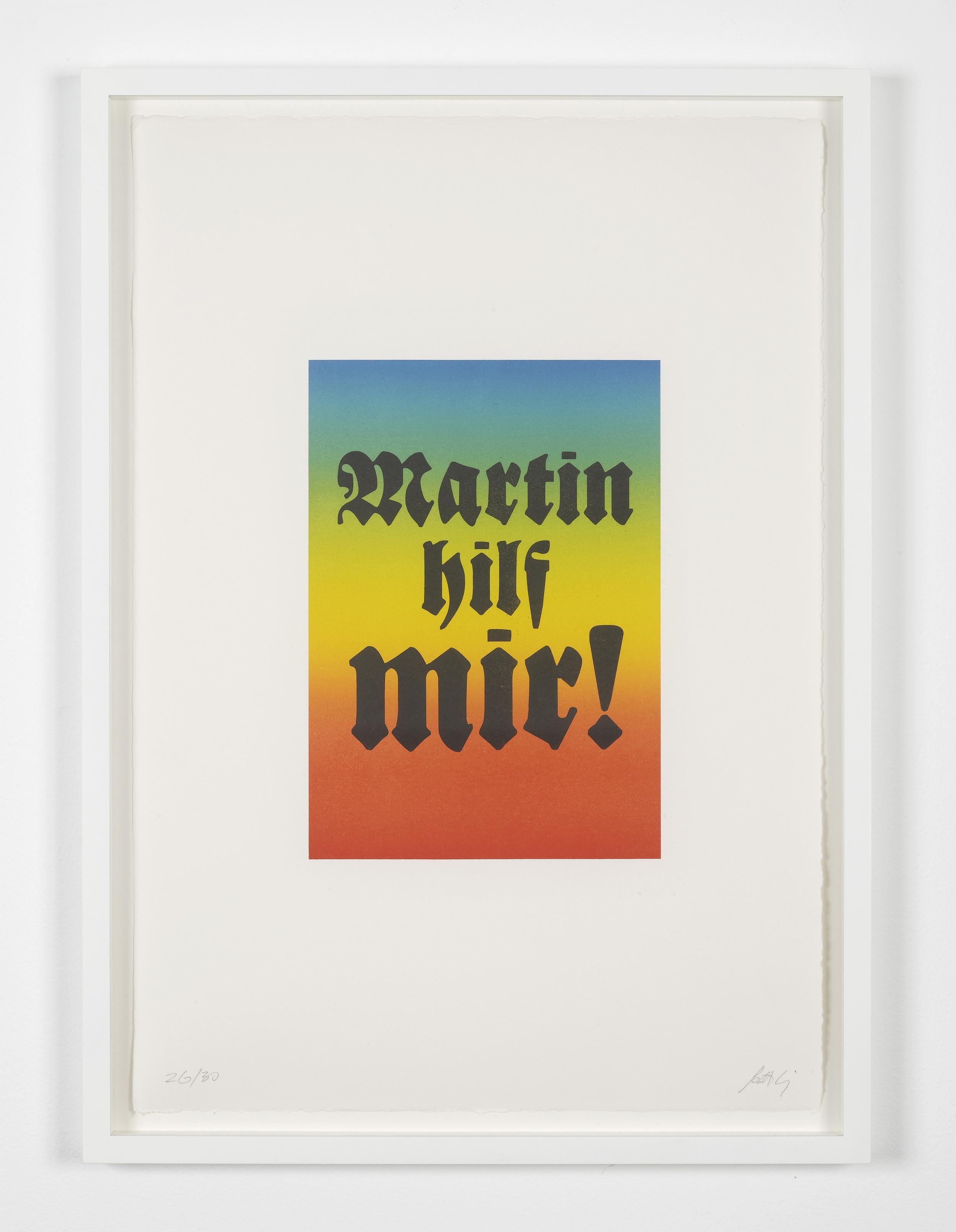 Martin Hilf Mir!   2011   Lithographic print   58 x 41 cm / 22.8 x 16.1 in
