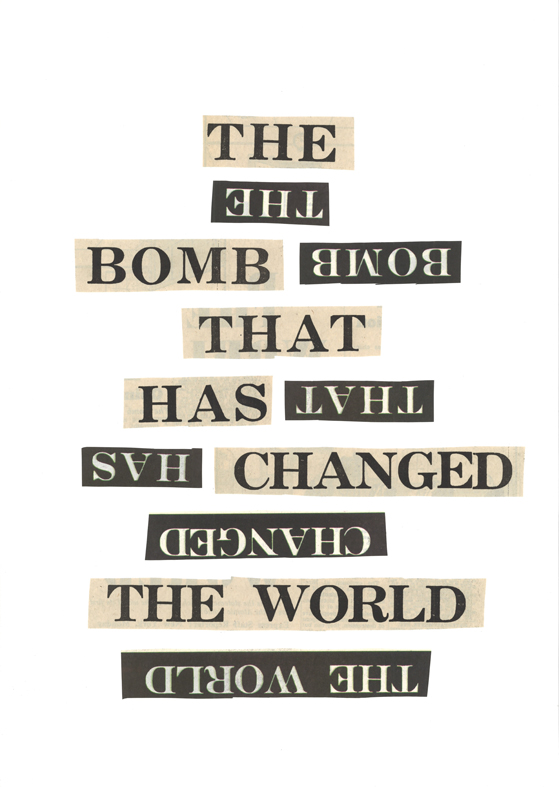 The bomb that has changed the world 2015 Newspaper clippings on paper 42 x 29.7 cm / 16.5 x 11.6 in