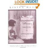 Listen Here: Appalachian Women Writers-ed. by Sandra Ballard and pat Hudson