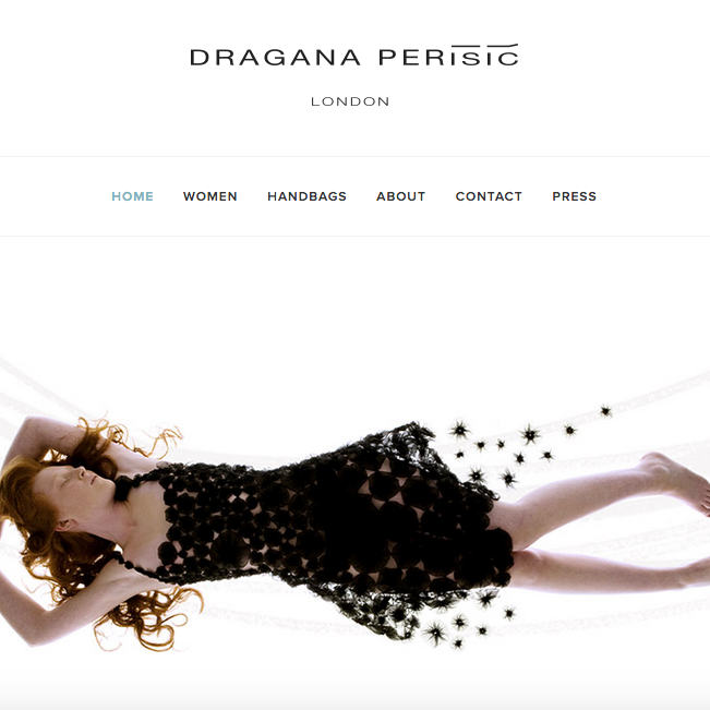 """Dragana   Perisic – Fashion Designer    """"Dragana Perisic designs are handmade in London and usually kept for ever"""".   Our philosophy is not to conform to the fashion industry's fast cycle, but to slow it down and help customer appreciate real style and quality.  web : : www.draganaperisic.com"""